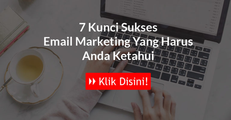 7 kunci sukses email marketing